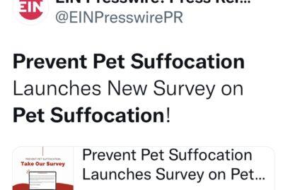 Press Release - Prevent Pet Suffocation Launches New Survey!
